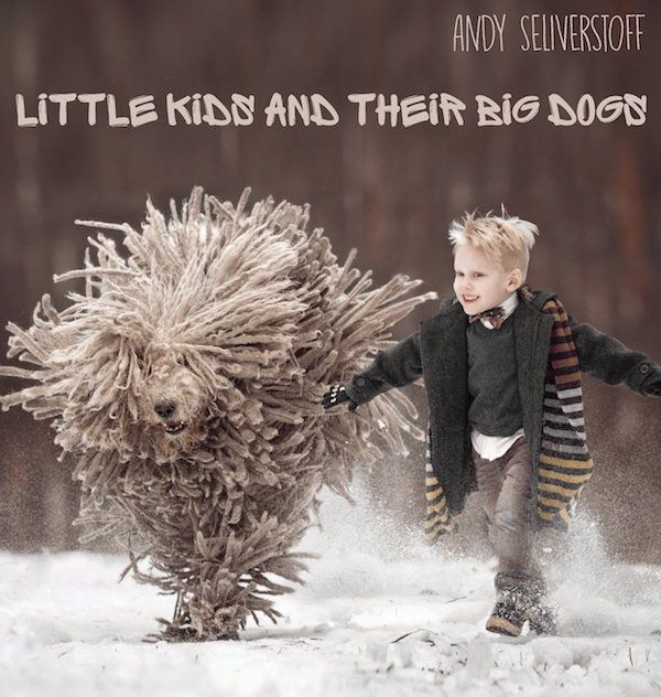 Little Kids and Big Dogs by Andy Seliverstoff.